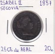 MONEDA DE ESPAÑA DE ISABEL II DEL AÑO 1857 DE 25 CENTIMOS DE REAL (COIN) SEGOVIA - [ 1] …-1931 : Reino