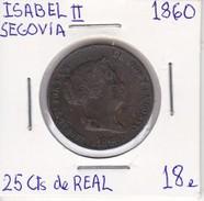 MONEDA DE ESPAÑA DE ISABEL II DEL AÑO 1860 DE 25 CENTIMOS DE REAL (COIN) SEGOVIA - [ 1] …-1931 : Reino