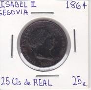 MONEDA DE ESPAÑA DE ISABEL II DEL AÑO 1864 DE 25 CENTIMOS DE REAL (COIN) SEGOVIA - [ 1] …-1931 : Reino