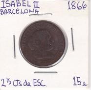 MONEDA DE ESPAÑA DE ISABEL II DEL AÑO 1866 DE 2,50 CENTIMOS DE ESCUDO (COIN) BARCELONA - [ 1] …-1931 : Reino