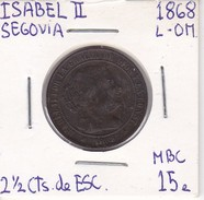 MONEDA DE ESPAÑA DE ISABEL II DEL AÑO 1868 DE 2,50 CENTIMOS DE ESCUDO (COIN) SEGOVIA - [ 1] …-1931 : Reino