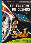 5 KHENA ET LE SCRAMEUSTACHE Le Fantome Du Cosmos Par Gos 1977 - Scrameustache, Le