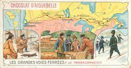 Chromo Chocolat D'Aiguebelle Les Grandes Voies Ferrées Le Transcanadien Victoria Halifax En TB.Etat - Aiguebelle