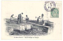 Cpa Côte D'Ivoire - Equarissage De L'acajou - Côte-d'Ivoire