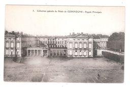 CPA 60 Collection Speciale Du Palais De Compiegne Facade Principale BUY IMMEDIATELY - Compiegne