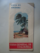 GUÍA GENERAL DE COLOMBIA - 1950 APROX. TOURISM. 52 PAGES + FOLD-OUT MAP. SPANISH & ENGLISH TEXT. - Folletos Turísticos