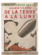 Jules Verne De La Terre à La Lune, Illustrations De J. Routier Ouvrage De 191 Pages Avec Jaquette De 1945 - Bibliothèque Verte