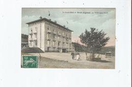 LE GRAND HOTEL DU MONT AIGUAL PAR VALLERAUGUE (GARD) - Valleraugue