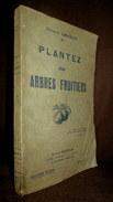"""""""PLANTEZ Des ARBRES FRUITIERS"""" Agriculture Arboriculture Horticulture Agriculture Fruit Rustica Ca1946 ! - Garden"""
