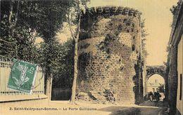 SAINT VALERY SUR SOMME - La Porte Guillaume - Saint Valery Sur Somme