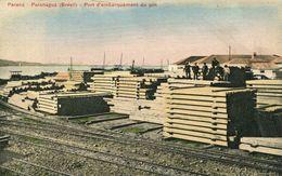 Parana - Paranagua. Port D'embarquement Du Pin (001000) - Sonstige