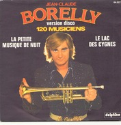 45 TOURS JEAN CLAUDE BORELLY DELPHINE 64027 LA PETITE MUSIQUE DE NUIT / LE LAC DES CYGNES - Instrumental