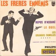45 TOURS LES FRERES ENNEMIS PHILIPS 437257 REPOS D ASSURE / LE DUEL / LES GRANDES FAMILLES - Humour, Cabaret