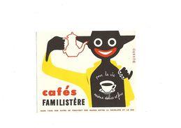 Buvard Cafés Familistère Pour La Vie Arome Délice Et Force - Café & Thé