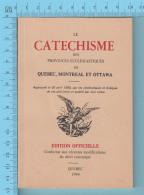 Religion - Le Cathéchisme Des Provinces Ecclesiastique De Quebec Montreal Et Ottawa - 2 Scans - Religion
