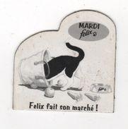 MAGNET PUBLICITAIRE CHAT FELIX - MARDI FELIX FAIT SON MARCHE - PANIER A PROVISIONS ET GAMELLE - Magnets