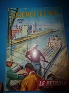 1954 SCIENCE Et VIE N° HORS-SERIE  Sur Le PETROLE - Science