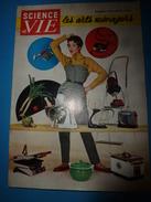 1952 SCIENCE Et VIE N° HORS-SERIE  Sur LES ARTS MENAGERS - Science