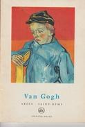 17 / 7 / 345  )  -   PETIT  LIVRE  (  15  X  10  CMS  )  VAN  GOGH  ARLES  -  SAINT - REMY  TEXTE  ET  TABLEAUX - Books, Magazines, Comics