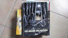 LES AIGLES DECAPITEES T17 LE CHATIMENT DU BANNI    ARNOUX/PIERRET - Aigles Décapitées, Les