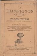 - Très Ancien Petit Livre De 35 Pages Par RAPHAËL DE NOTER, Le CHAMPIGNON Cultivé - 002 - Garden