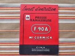 75 PARIS 19e  INTERNATIONAL HARVESTER  MC CORMICK Livret D Entretien PRESSE RAMASSEUSE F-90 A 1957 - Tractors