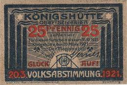 Notgeld Geldschein Note 25 Pfennig Königshütte Oberschlesien Krolewska Huta Gorny Slask Volksabstimmung Plebiscit 1921 - Lokale Ausgaben