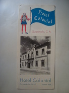 HOTEL COLONIAL. GUATEMALA, C. A. - 1950 APROX. 6 PAGES. B/W PHOTOS. ENGLISH & SPANISH TEXTS. MAP OF GUATEMALA INSIDE. - Reiseprospekte