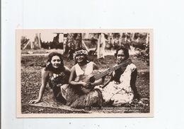 TAHITI 30 (RARE)  DANSEUSES ET CHANTEUSES TAHITIENNES .TAHITIAN SINGERS AND DANCERS - Polynésie Française