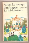 ANOUILH - LE VOYAGEUR SANS BAGAGES Suivi De Le Bal Des Voleurs - La Table Ronde- Folio N° 759 - 1980 - Théâtre