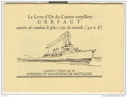 Marine - Livre D´or Contre-torpilleur GERFAUT Construit à Nantes En 1930 - Petit Livret De 16 Pages Avec Bois Gravés - Barcos