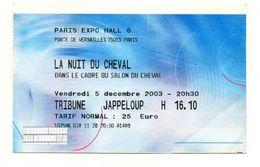 TICKET D'ENTREE PARIS EXPO  La Nuit Du Cheval   SALON DU CHEVAL Décembre 2003 - Tickets - Entradas