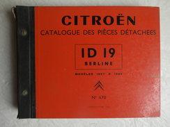 Citroën Catalogue Des Pièce Détachées Mécanique Et De Carrosserie ID19 Berline 1957 à 1964 N°470 - Auto