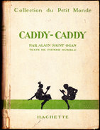Alain Saint Ogan - Caddy-Caddy - Hachette / Collection Du Petit Monde - ( 1929 ) . - 1901-1940