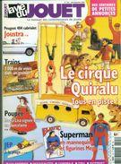 LA VIE DU JOUET .N°125 SEPT 2006 . 98 Pages . Dont CIRQUE QUIRALU 8 Pages.+ 404 Cabriolet,trains,superman Couleurs TB. - Livres, BD, Revues
