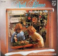 LES PETITS CHANTEURS EUROPEENS: Noël Blanc/Message De Noël (NEUF) - Vinyles