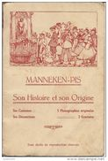 MANNEKEN - PIS ..-- Histoire Et Origine . 10 Pages . 5 Photos Originales . 2 Gravures . - Monumenten, Gebouwen