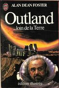 J'ai Lu 1220 - FOSTER, Alan - Outland ... Loin De La Terre (TBE) - J'ai Lu