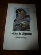 2010  LE RECIT DE GILGAMESH ,L'homme Qui Partit En Quête De La Vie Sans Fin. - Books, Magazines, Comics