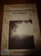 1934  A 5000 M D'altitude En Afrique (Kilima-Ndjaro, Mombassa, Pays Digo, Massaïs,Lac Dyipé, Kiléma ,Kibosho, Vanga,etc - Livres, BD, Revues