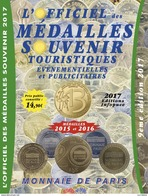 CATALOGUE OFFICIEL DES MEDAILLES SOUVENIR MONNAIE DE PARIS COTATIONS DES JETONS 2015 À 2017 AVEC LA MÉDAILLE OFFERTE - Monnaie De Paris
