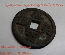 China Ancient Bronze Coin Unknown Unchecked 38mm - China