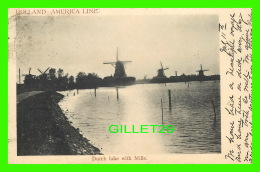 PAYS BAS - DUTCH LAKE WITH MILLS - HOLLAND AMERICA LINE - TRAVEL IN 1906 - UNDIVIDED BACK - - Pays-Bas