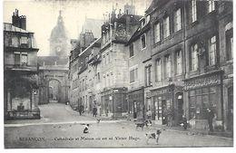 BESANCON - Cathédrale Et Maison Où Est Né Victor Hugo - Besancon