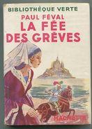 Paul FEVAL La Fée Des Grèves Bibliothèque Verte 1951 - 1901-1940