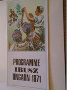 AD022.13 Programme IBUSZ Ungarn  1971 - Hungary  Turism Brochure 1971 - Dépliants Touristiques