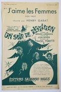 PARTITION - J'AIME LES FEMMES - HENRY GARAT - OPERETTE : UN SOIR DE REVEILLON - R. MORETTI ET JEAN BOYER - Song Books