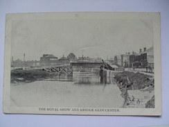 GB - Gloucester - The Royal Show And Bridge  - 1909 - Gloucester
