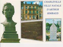 08 CHARLEVILLE MEZIERES - BUSTE RIMBAUD - MAISON NATALE - TOMBE - Charleville
