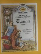 4619 -  1191 - 1991 Berner Jubilaüms-Wy Suisse Vin Du Jubilé De Berne Twanner 1990 - Etiquettes